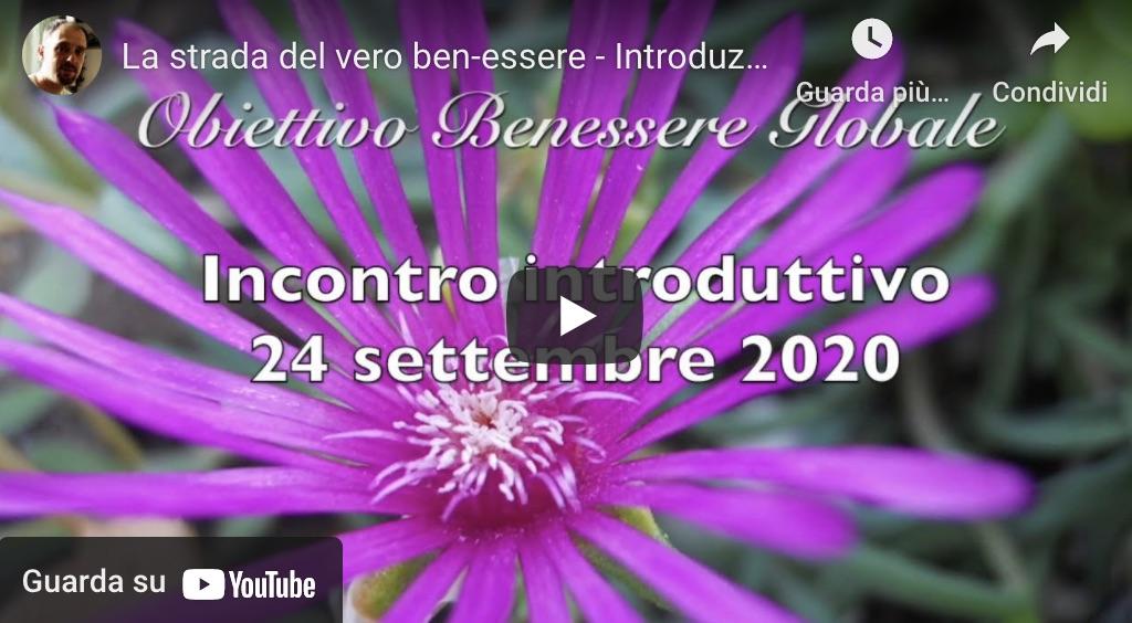La strada del vero Ben-Essere: Introduzione a Obiettivo Benessere Globale 2020-2021 [VIDEO]